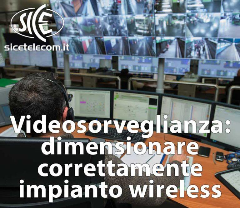 Videosorveglianza Wireless: Come dimensionare correttamente un impianto