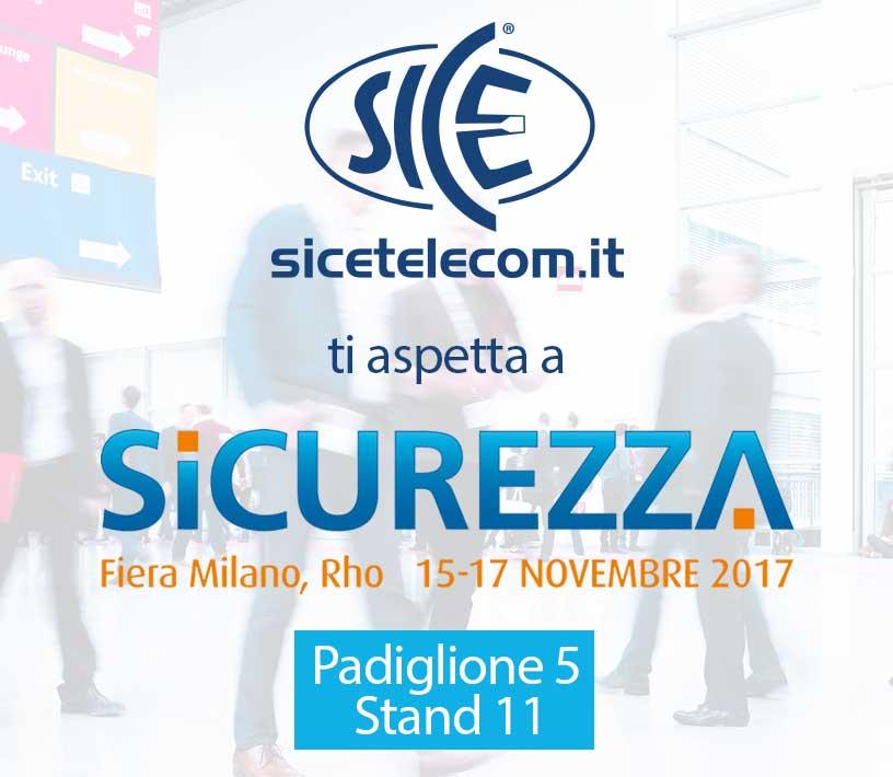 SICE ti aspetta a Sicurezza 2017 Milano Rho | 15-17 Novembre 2017 Blog News & Eventi