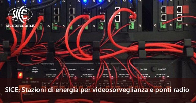 Stazioni di energia per videosorveglianza e ponti radio: scopri le soluzioni SICE.
