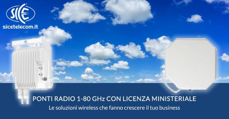SICE: ponti radio 1-80GHz con licenza ministeriale. Più business