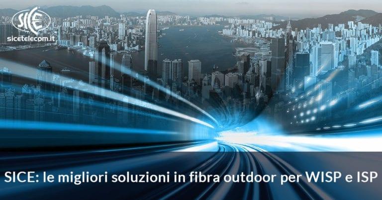 SICE: le migliori soluzioni in fibra outdoor per WISP e ISP