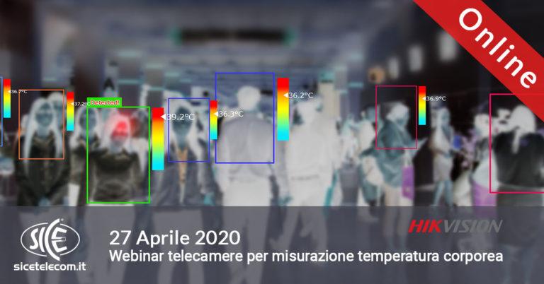 SICE Webinar sulle telecamere misurazione temperatura corporea Hikvision 27 aprile