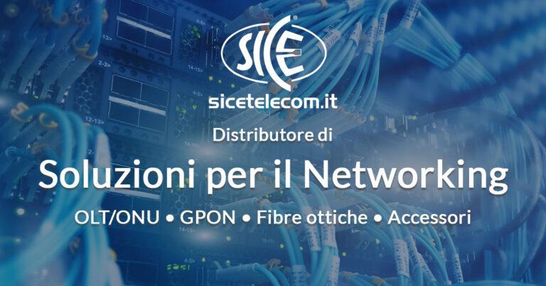 SICE distributore soluzioni networking onu olt gpon accessori fibra ottica