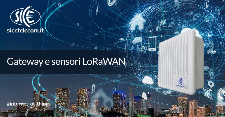 Gateway e sensori LoRaWAN SICE Telecomunicazioni