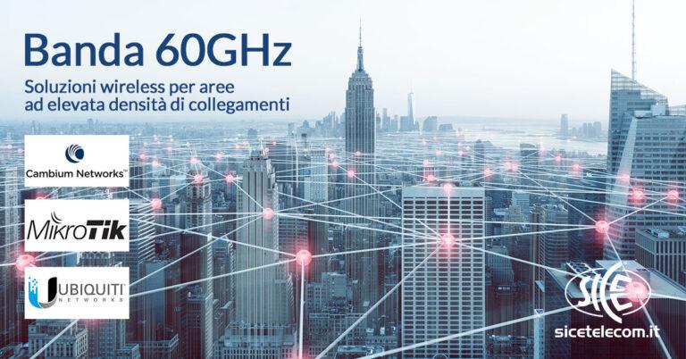 SICE soluzioni wireless banda a 60GHz