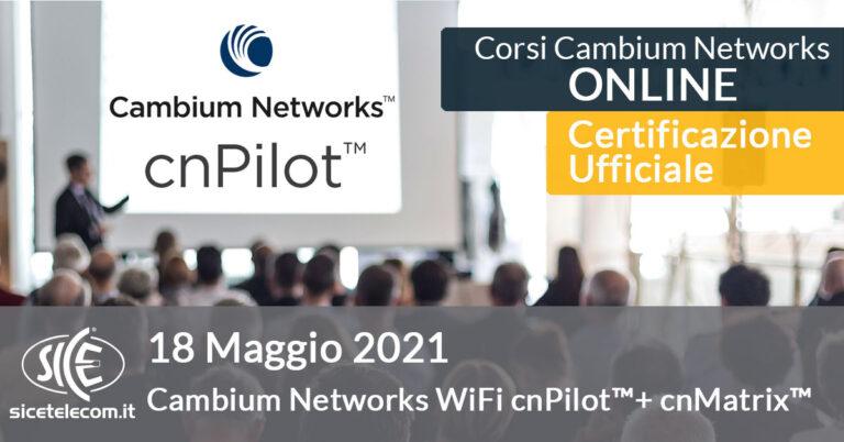 18 maggio Corso Cambium Networks cnPilot