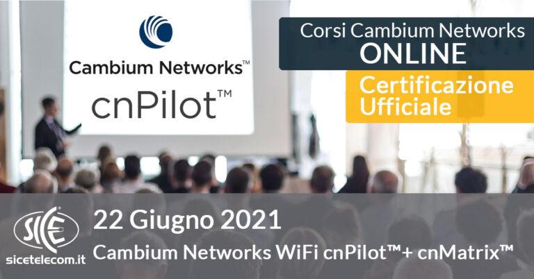 22 giugno Corso Cambium Networks cnPilot