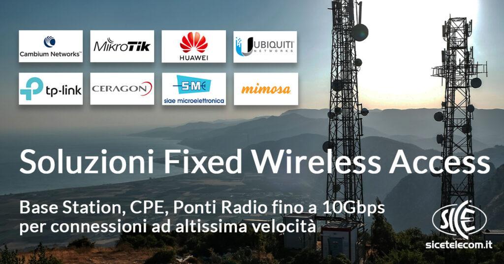 SICE prodotti per Fixed Wireless Access: Basestation, CPE e ponti radio