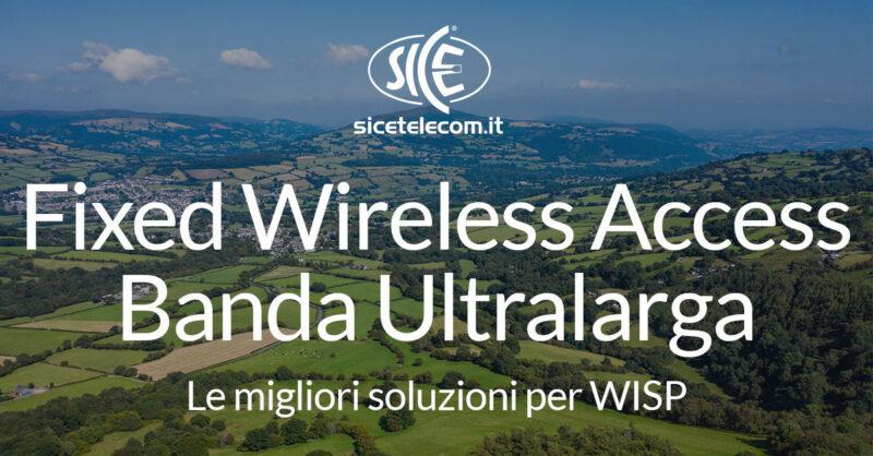 SICE soluzioni FWA e Banda Ultralarga