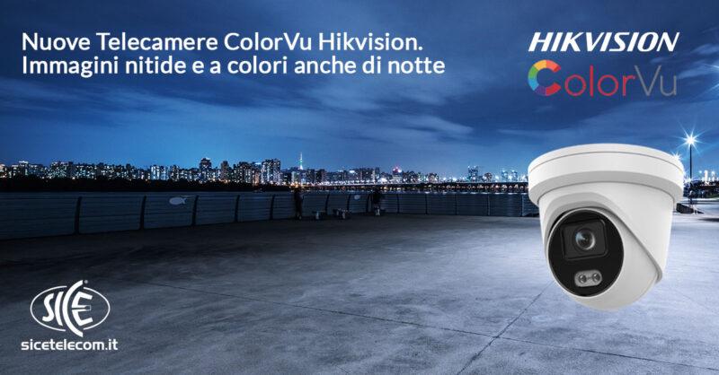 telecamere colorvu hikvision SICE Telecomunicazioni