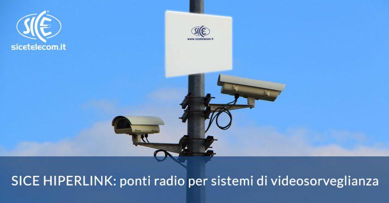 SICE HIPERLINK ponti radio per videosorveglianza